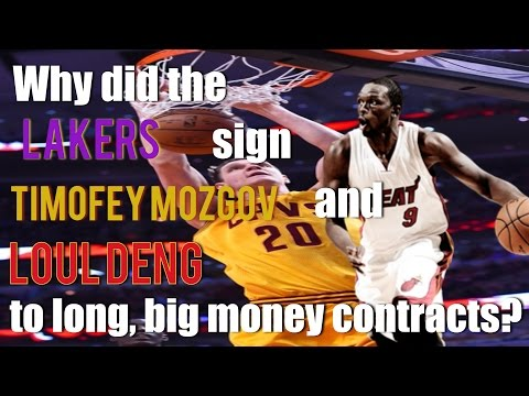 Why the Lakers sign Timofey Mozgov and Loul Deng to long, big money contracts?