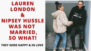 Lauren London & Nipsey Hussle wasn't married, SO WHAT!