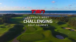 Join us as we highlight Canada's Most Challenging Golf Courses