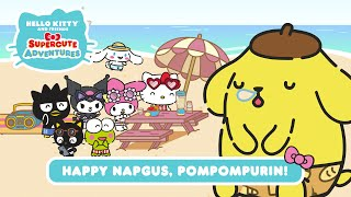 Download Happy Napgus, Pompompurin!   Hello Kitty and Friends Supercute Adventures