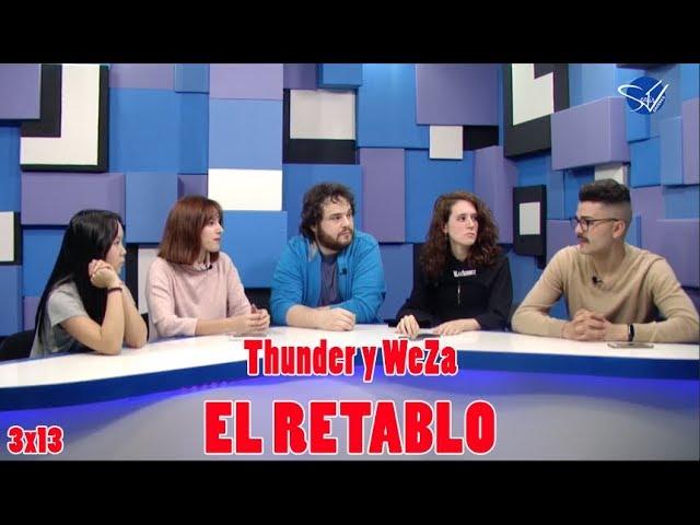 EL RETABLO 3x13: Thunder y WeZa