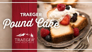 Rich Pound Cake By Traeger Grills