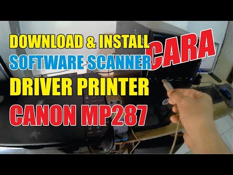 Cara Mudah DOWNLOAD & INSTALL Aplikasi Software SCANNER Dan DRIVER Printer CANON MP287