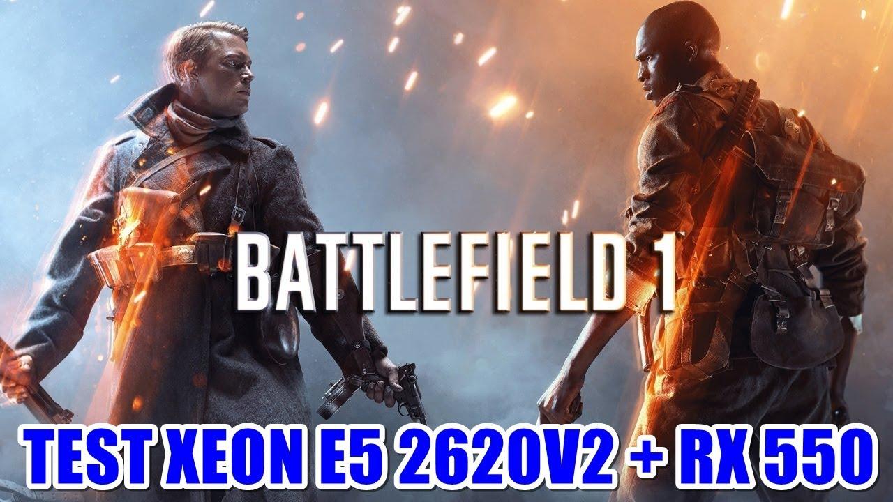 Test Battlefield 1 Xeon E5 2620v2 + RX 550