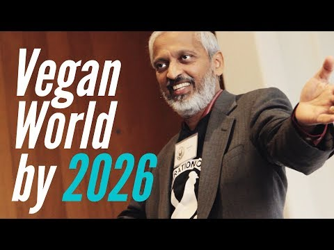 How To Create A Vegan World by 2026 (Sailesh Rao at ALC 2018)