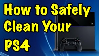 Clean Your PS4 Safely!!!