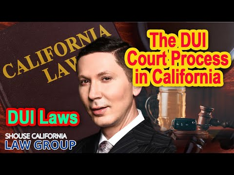 The DUI Court Process in California