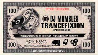 CLASSIC TRANCE MIX 2011 - DJ MUMBLES - TRANCEFIXION EPISODE 100 - FREE DOWNLOAD
