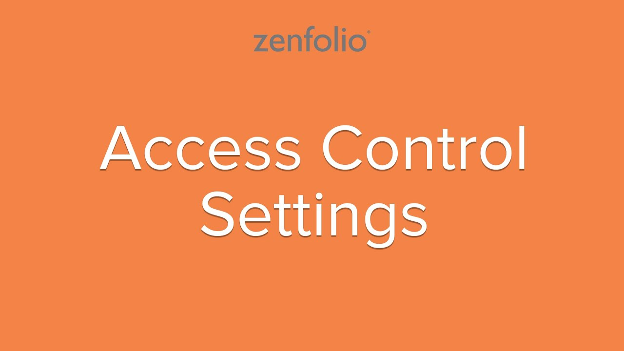 Access Control - How to customize the security settings for your online  photos and galleries