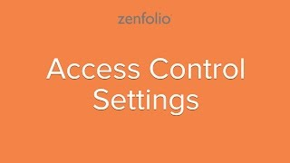 Access Control - How to customize the security settings for your online photos and galleries.