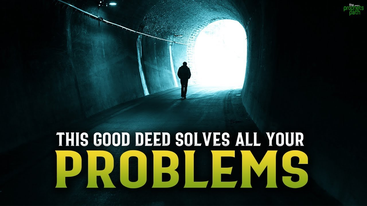 THIS ONE GOOD DEED MAKES ALLAH SOLVE ALL YOUR PROBLEMS