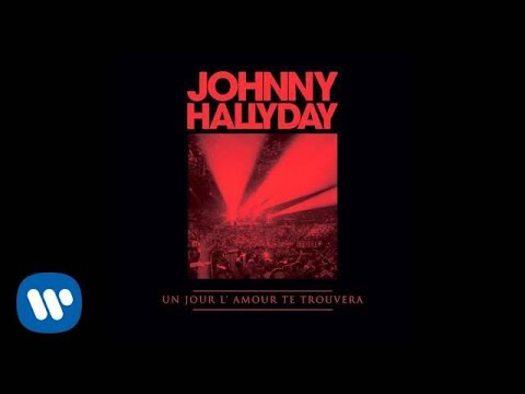 johnny-hallyday---un-jour-l'amour-te-trouvera-[audio-officiel]