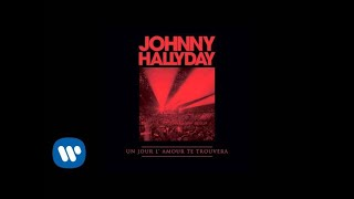 Johnny Hallyday - Un Jour l'Amour Te Trouvera [Audio Officiel]