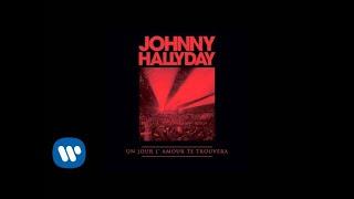 Johnny Hallyday - Un Jour l'Amour Te Trouvera [Audio Officiel]
