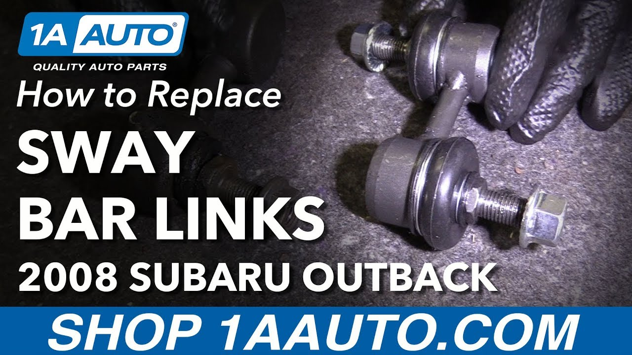 how to replace front sway bar links 05-09 subaru outback - youtube  youtube