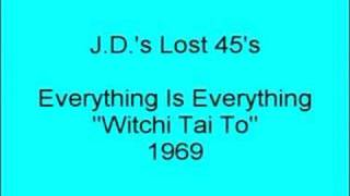 Everything Is Everything - Witchi Tai To