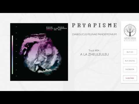 "pryapisme ""a la zheuleuleu"" (official audio - 2017, apathia records)"