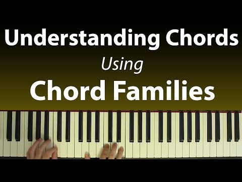Understanding Chords: Building Progressions with Chord Families