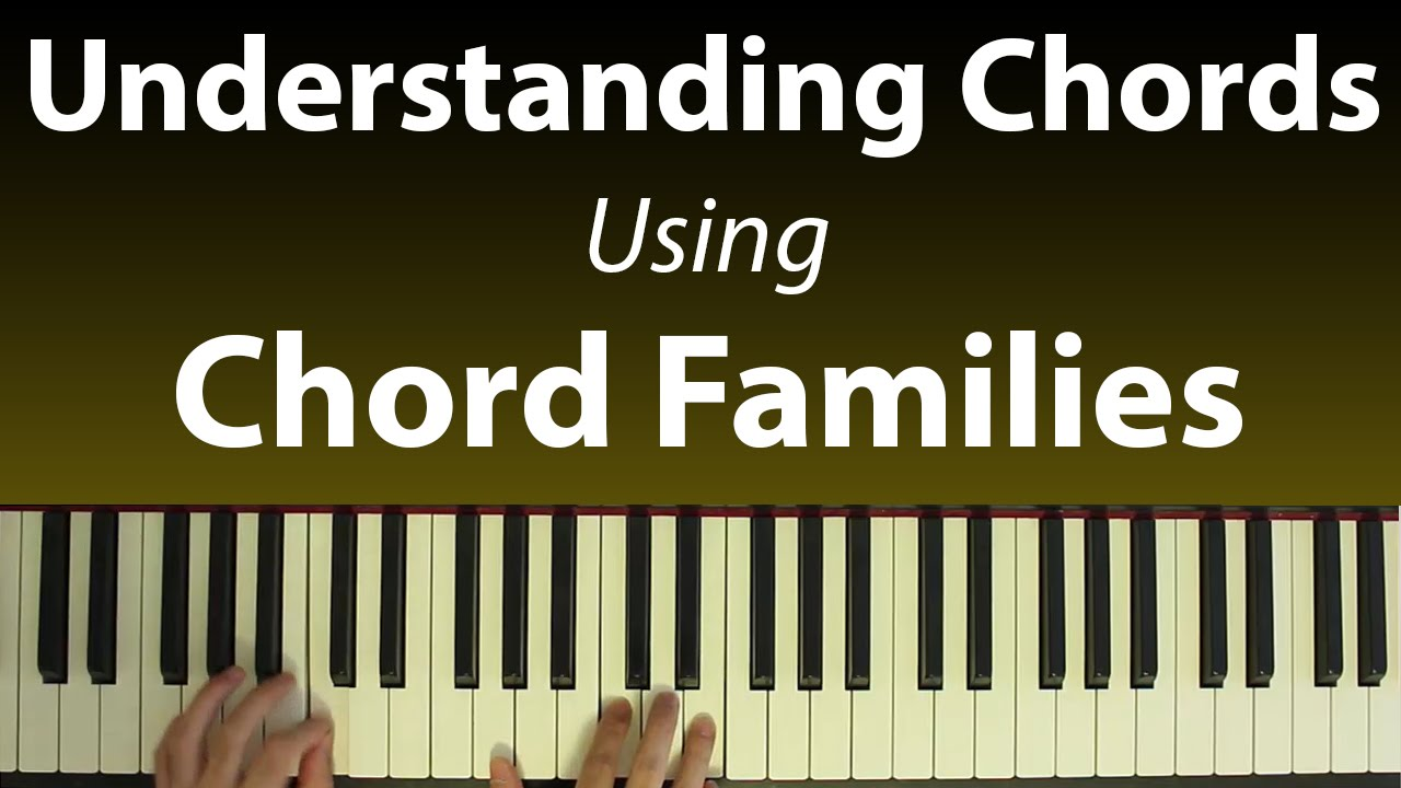 Understanding chords building progressions with chord families understanding chords building progressions with chord families youtube hexwebz Choice Image