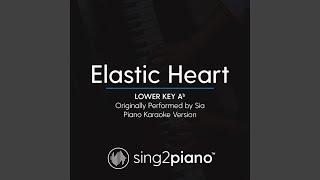 Elastic Heart (Lower Key Ab) (Originally Performed By Sia) (Piano Karaoke Version)