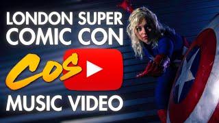 Cosplay : London Super Comic Con (LSCC) - Cosplay Music Video