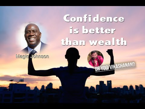 Earning confidence is better than wealth - Dr Yogi Vikashanand