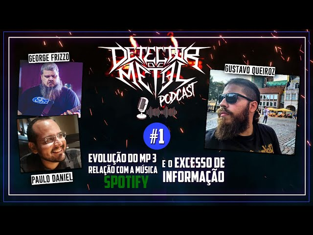 Podcast do Detector de Metal | ep #1 | Como consumimos Música