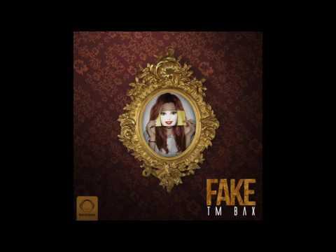 "TM Bax - ""Fake"" OFFICIAL AUDIO"