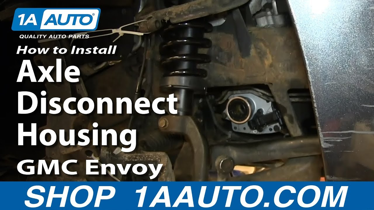 hight resolution of how to replace axle disconnect housing 02 09 gmc envoy xl
