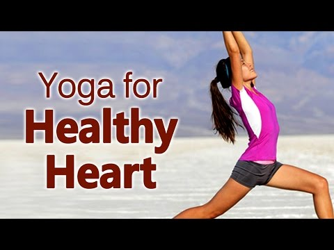 Yoga For Healthy Heart - The Various Asanas For Healthy Heart
