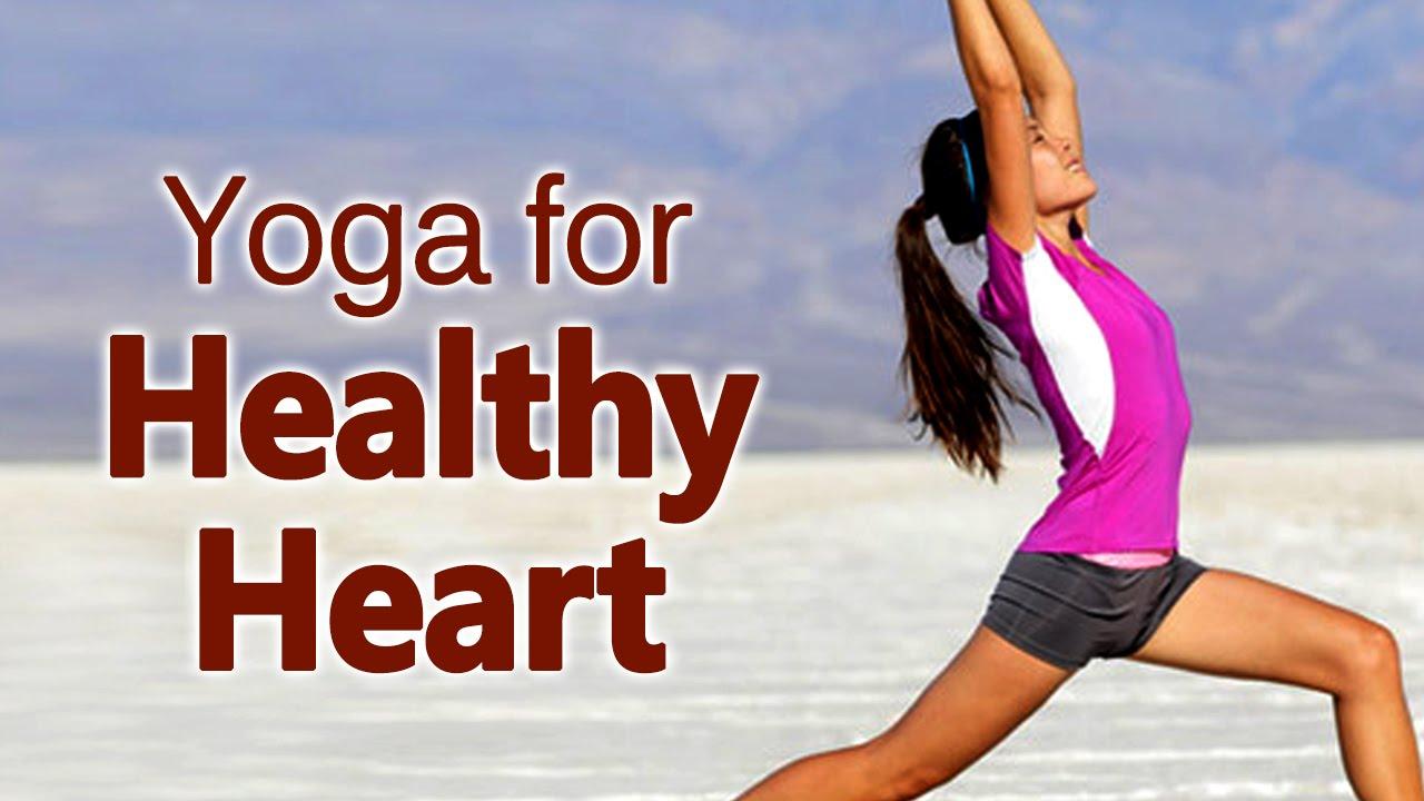 Yoga For Healthy Heart The Various Asanas For Healthy Heart Youtube