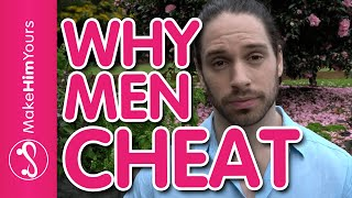 Why Do Men Cheat? 5 Reasons Why Men Cheat On Women They Love