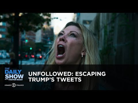 Unfollowed: Escaping Trump's Tweets: The Daily