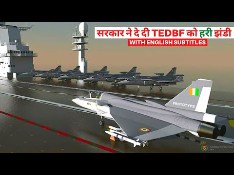 TEDBF Cleared For Development, First Flight In 6 Years | Tejas Mk2 Tender Released
