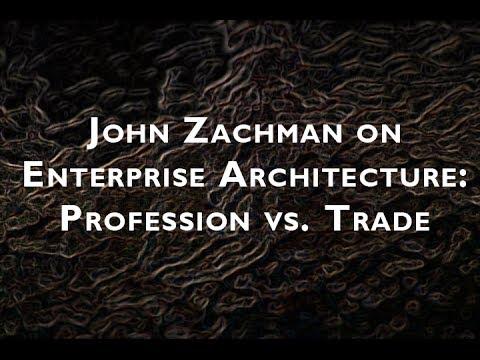 John zachman on enterprise architecture profession vs for Enterprise architect vs