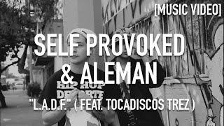 Self Provoked x Aleman - L.A.D.F. Feat Tocadiscos Trez ( Dir By @JDSFilms / Prod By @LoudenBeats )