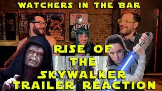 Star Wars: Rise of the Skywalker FINAL TRAILER REACTION Watchers in the Bar