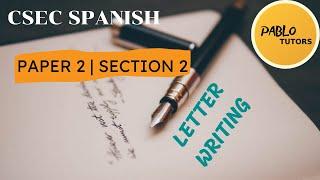 CXC CSEC SPANISH ṖAPER TWO: SECTION 2 [Letter Writing]