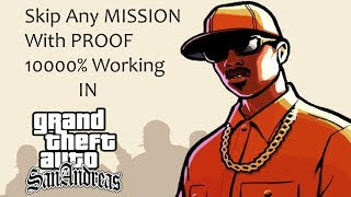 How to skip any Mission in Gta San Andreas with proof 100000% working