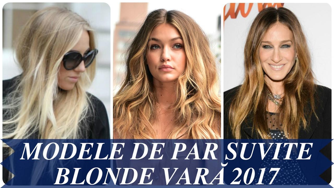 Modele De Par Suvite Blonde Vară 2017 Youtube