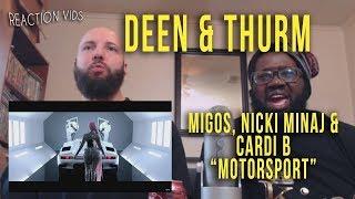 """Migos, Nicki Minaj & Cardi B """"MotorSport"""" - Deen & Thurm Reaction"""