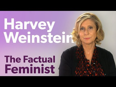 Harvey Weinstein: Sexual assault in 2017 | FACTUAL FEMINIST