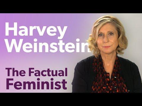 Harvey Weinstein: Sexual assault in 2017   FACTUAL FEMINIST