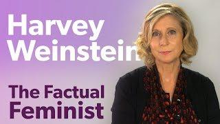 Harvey Weinstein: Sexual assault in 2017 | FACTUAL FEMINIST