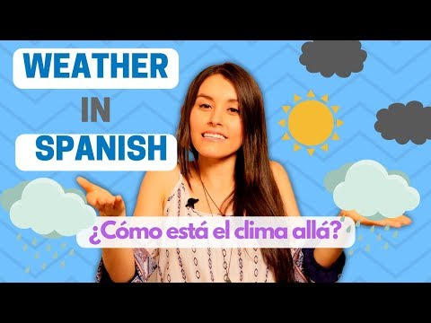 Weather In Spanish - Learn 16 Key Spanish Vocabulary And Expressions [2018]