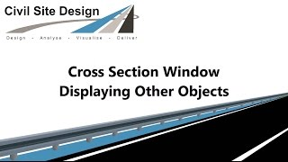 Civil Site Design - Cross Section Window - Displaying Other Objects