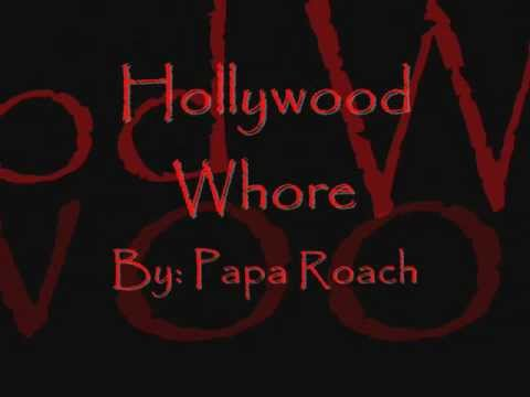 Papa Roach Hollywood Whore By Lyrics Music Video