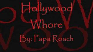 Hollywood Whore By: Papa Roach (lyrics)