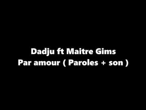 Dadju ft Maitre Gims Par amour  Paroles + son