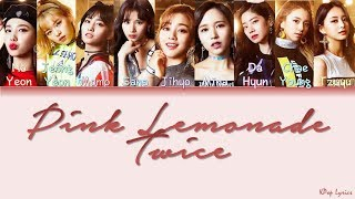 TWICE (????/トゥワイス) - Pink Lemonade (Color Coded Lyrics) [KAN/ROM/ENG]